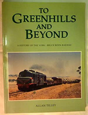 To Greenhills and Beyond: A History of: Tilley, Allan