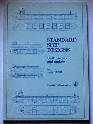 Standard Ship Designs: Bulk Carriers and Tankers: Scott, Robert