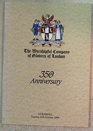 The Worshipful Company of Glovers of London. 350th Anniversary. Guildhall Tuesday 10th October 1989