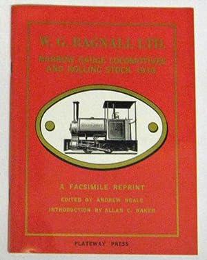 W.G. Bagnall Ltd. Narrow Gauge Locomotives and: Neale, Andrew (Editor)