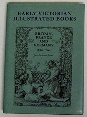 Early Victorian Illustrated Books: Britain, France And Germany 1820 - 1860
