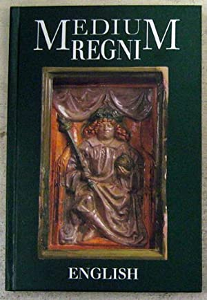 Medium Regni - Medieval Hungarian Royal Seats: Altmann, Julianna /
