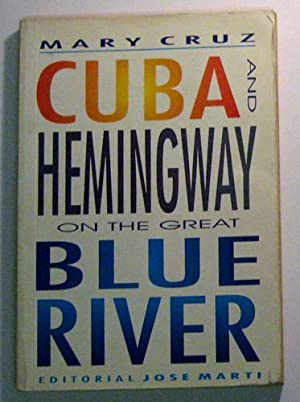 Cuba and Hemingway on the Great Blue River.