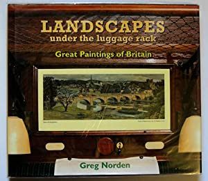 Landscapes under the Luggage Rack: Great Paintings: Norden, Greg (Foreword