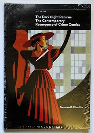 The Dark Night Returns: The Contemporary Resurgence of Crime Comics (Comics Studies Monograph Ser...