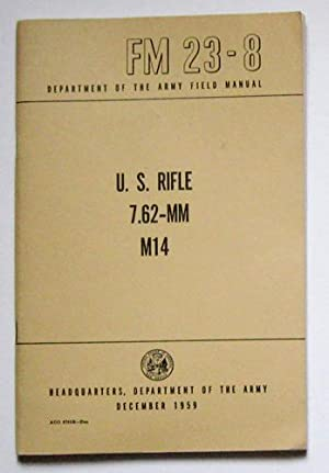 headquarters department of the army u s army field manual fm 23 8 rh abebooks com m14 rifle field manual m14 field manual weapons qualification