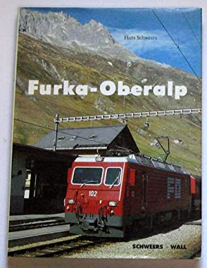 Bahnen Der Berge I: Furka - Oberalp.: Schweers, Hans