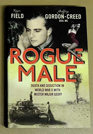 Rogue Male: Death and Seduction in World: Gordon-Creed, Geoffrey /