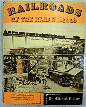 Railroads of the Black Hills: A Collector's: Fielder, Mildred