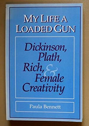 My Life, a Loaded Gun: Dickinson, Plath, Rich, and Female Creativity