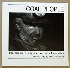 Coal People: Contemporary Images of Northern Appalachia: Essays By Irwin