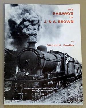 The railways of J. & A. Brown: Eardley, Gifford Henry