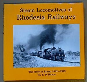 Steam locomotives of Rhodesia Railways. The Story: Hamer, E. D.