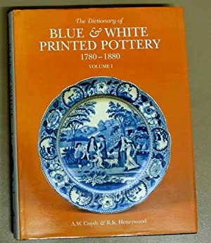 The Dictionary of Blue and White Printed: Coysh, A.W. /