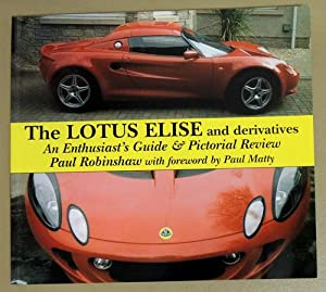 The Lotus Elise and Derivatives: An Enthusiast's: Robinshaw, Paul (Foreword