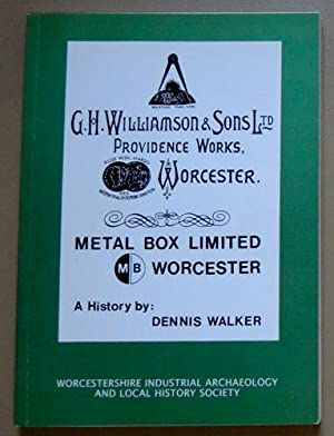 Williamsons / Metal Box of Worcester from 1858. A History. Recollections, Researches, Relevancies...