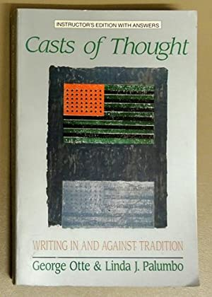 Casts of Thought. Writing in and Against Tradition (Instructor's Edition with Answers)