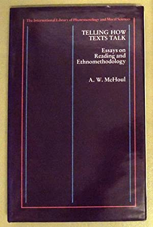 The International Library of Phenomenology and Moral Sciences. Telling How Texts Talk: Essays on ...