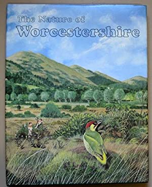The Nature of Worcestershire: The Wildlife and Ecology of the Old County of Worcestershire