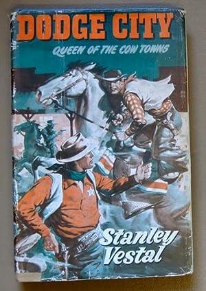 Dodge City: Queen of the Cowtowns: Vestal, Stanley