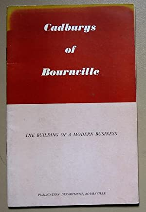 Cadburys of Bournville: The Building of a Modern Business