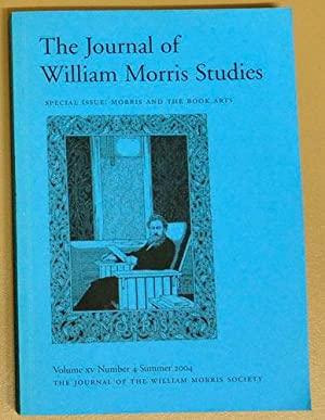 The Journal of the William Morris Society Volume XV Number 4 Summer 2004 Special Issue: Morris an...