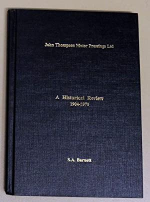 John Thompson Motor Pressings Ltd: A Historical Review 1904 - 1970.