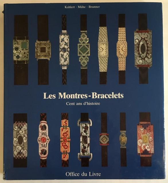Les_Montres-Bracelets._Cent_ans_d'histoire._Kahlert,_Helmut___Mühe,_Richard___Brunner,_L._[_]_[Hardcover]
