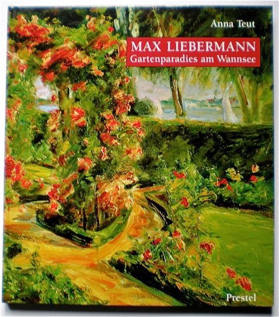 Max Liebermann. Gartenparadies am Wannsee.: Teut, Anna