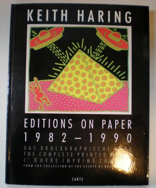 Editions on Paper 1982-1990. Das Druckgraphische Werk.: Haring, Keith
