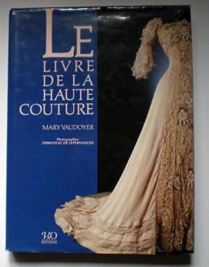 Le Livre de la Haute Couture.: Vaudoyer, Mary