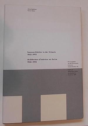 Innenarchitektur in der Schweiz 1942-1992. Architecture d'intérieur: Hablützel, Alfred /