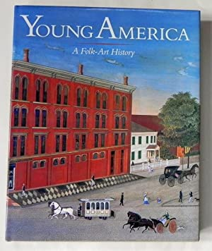 Young America. A Folk-Art History.