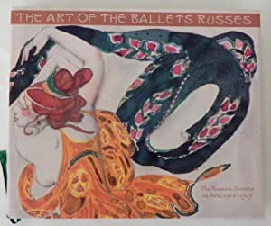 The Art of the Ballets Russes. The Russian Seasons in Paris 1908-29.