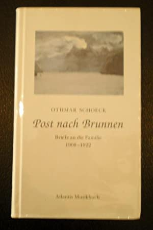 Post nach Brunnen. Briefe an die Familie 1908-1922.