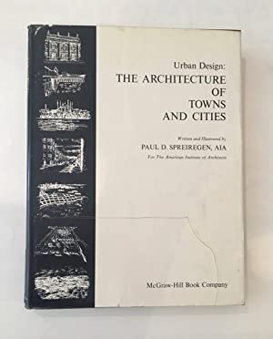 Urban Design: The Architecture of Towns and Cities.