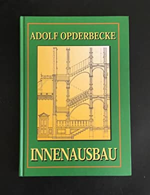Der innere Ausbau, umfassend Türen und Tore,: Opderbecke, Adolf
