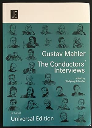 Gustav Mahler: The Conductors' Interviews.