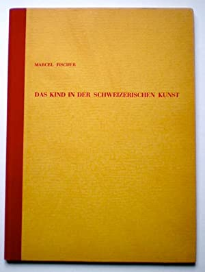 Das Kind in der Schweizerkunst. Sonderabdruck aus: Fischer, Marcel