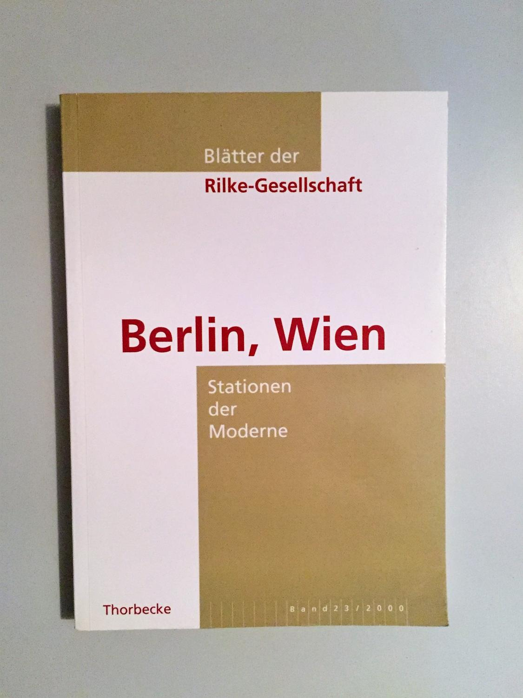 Berlin - Wien. Stationen der Moderne (= Blätter der Rilke-Gesellschaft, Band 23) - Schmidt-Bergmann Hansgeorg (Hrsg.), Rilke Rainer Maria,