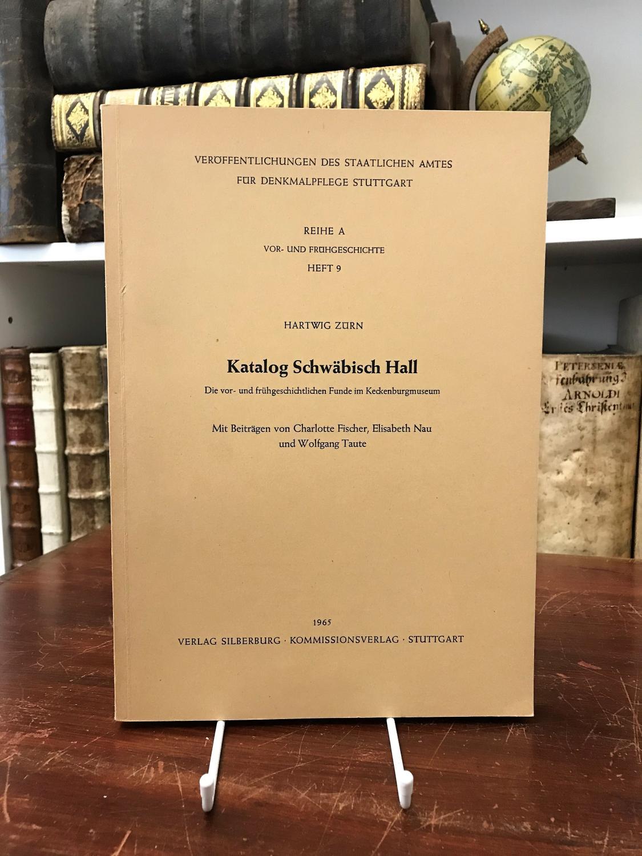 Katalog Schwäbisch Hall. Die vor- und frühgeschichtlichen: Zürn Hartwig,