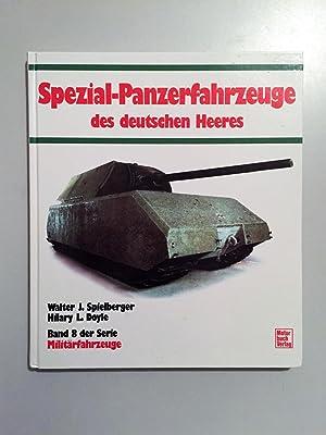 Spezial-Panzer-Fahrzeuge des deutschen Heeres (= Militärfahrzeuge, Band: Spielberger Walter J.,