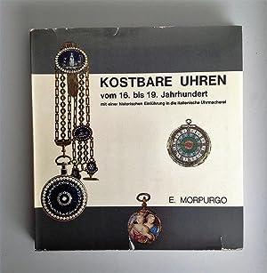 Kostbare Uhren vom 16. bis 19. Jahrhundert.: Morpurgo Enrico