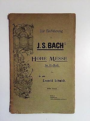 Zur Einführung J. S. Bach's Hohe Messe: Schmidt Leopold,