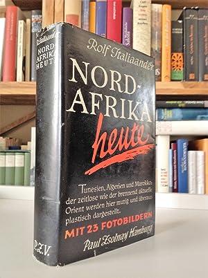 Nordafrika heute. Roman einer Reise.: Italiaander Rolf,