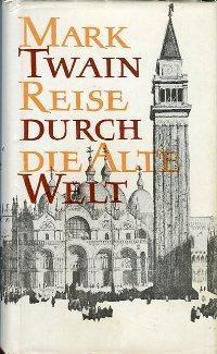 Reise durch die Alte Welt., (The Innocents: Twain, Mark: