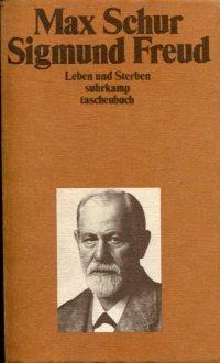 Sigmund Freud., Leben und Sterben.: Schur, Max: