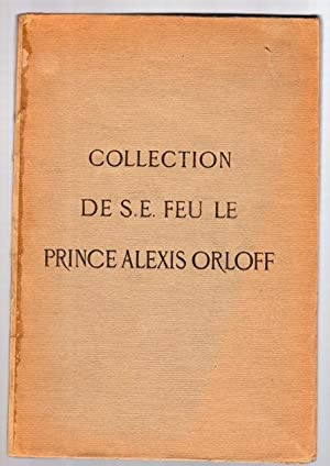Collection de S. E. feu le Prince Alexis Orloff