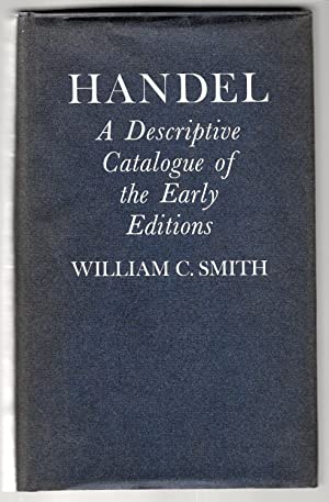 Handel. A descriptive catalogue of the early editions.