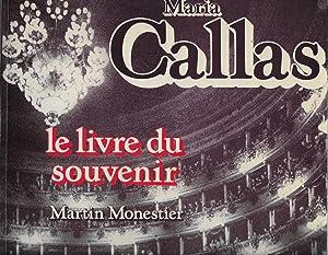 Maria Callas, le livre du souvenir: MONESTIER Martin